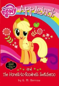 Applejack and the Honest-to-Goodness Switcheroo (My Little Pony Chapter Books)