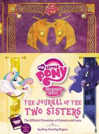 The Journal of the Two Sisters : The Official Chronicles of Princesses Celestia and Luna (My Little Pony, Friendship is Magic)