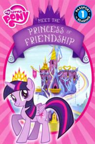 Meet Princess of Friendship (Passport to Reading)
