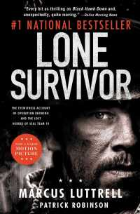 Lone Survivor : The Eyewitness Account of Operation Redwing and the Lost Heroes of Seal Team 10 (MTI)