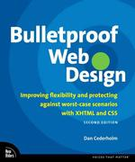 Bulletproof Web Design : Improving Flexibility and Protecting against Worst-case Scenarios with Xhtml and Css (2ND)