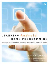 Learning Android Game Programming : A Hands-On Guide to Building Your First Android Game (Learning)