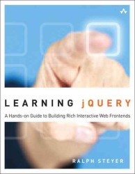 Learning Jquery : A Hands-on Guide to Building Rich Interactive Web Front Ends (Learning)