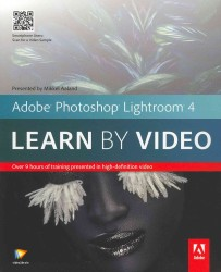 Adobe Photoshop Lightroom 4 : Learn by Video (DVD/PAP)