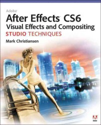 Adobe after Effects Cs6 Visual Effects and Compositing Studio Techniques (PAP/DVDR)