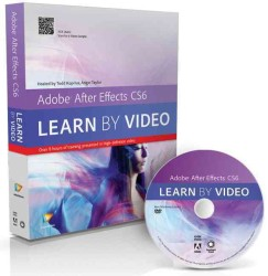 Adobe after Effects Cs6 : Learn by Video (Learn by Video) (PAP/DVDR)