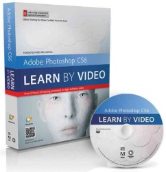 Adobe Photoshop Cs6 : Learn by Video: Core Training in Visual Communication (Learn by Video) (DVDR)