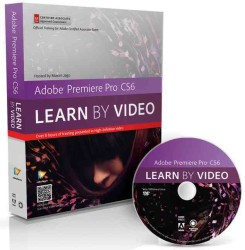 Adobe Premiere Pro CS6 Learn by Video : Core Training in Video Communication (Learn by Video) (DVDR/PAP)