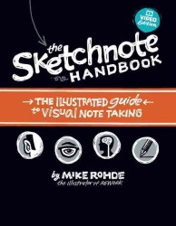The Sketchnote Handbook Video Edition : The Illustrated Guide to Visual Note Taking (PAP/PSC)