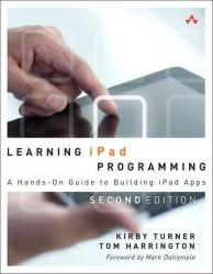 Learning iPad Programming : A Hands-On Guide to Building iPad Apps (Learning) (2ND)