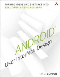 Android User Interface Design : Turning Ideas and Sketches into Beautifully Designed Apps