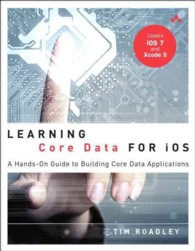 Learning Core Data for iOS : A Hands-On Guide to Building Core Data Applications (Addison-wesley Learning)