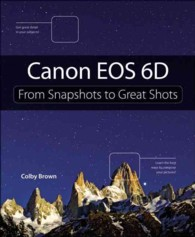 Canon EOS 6D : From Snapshots to Great Shots