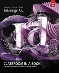 Adobe InDesign CC : Classroom in a Book (PAP/PSC)
