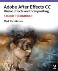 Adobe after Effects CC Visual Effects and Compositing : Studio Techniques (PAP/PSC)