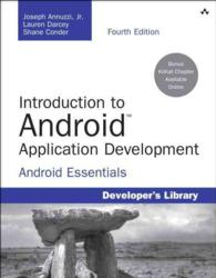 Introduction to Android Application Development : Android Essentials (Developer's Library) (4 PAP/PSC)