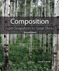 Composition : From Snapshots to Great Shots (2ND)