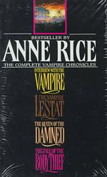Complete Vampire Chronicles (4-Volume Set) : The Tale of the Body Thief, the Queen of the Damned, the Vampire Lestat, Interview with the Vampire (BOX)