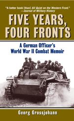 Five Years, Four Fronts : A German Officer's World War II Combat Memoir (Reprint)