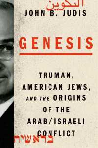 Genesis : Truman, American Jews, and the Origins of the Arab/Israeli Conflict