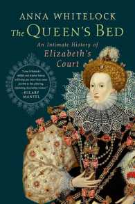 The Queen's Bed : An Intimate History of Elizabeth's Court