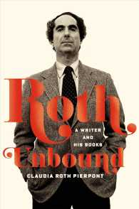 Roth Unbound : A Writer and His Books