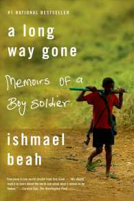 A Long Way Gone : Memoirs of a Boy Soldier (Reprint)