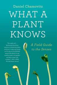 What a Plant Knows : A Field Guide to the Senses (Reprint)