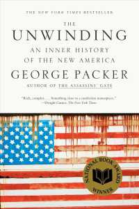 The Unwinding : An Inner History of the New America (Reprint)