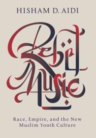 Rebel Music : Race, Empire, and the New Muslim Youth Culture