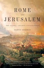 Rome and Jerusalem : The Clash of Ancient Civilizations (Reprint)
