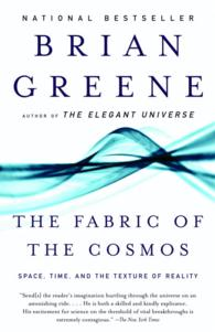 The Fabric of the Cosmos : Space, Time, and the Texture of Reality (Reprint)
