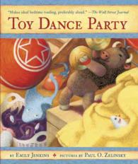 Toy Dance Party : Being the Further Adventures of a Bossyboots Stingray, a Courageous Buffalo, & a Hopeful Round Someone Called Plastic