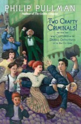 Two Crafty Criminals! : And How They Were Captured by the Daring Detectives of the New Cut Gang