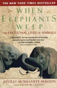 When Elephants Weep : The Emotional Lives of Animals