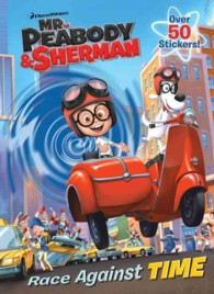 Race against Time (Mr. Peabody & Sherman)