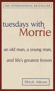 Tuesdays with Morrie : An Old Man, a Young Man, and Life's Greatest Lesson (OME A-Format)