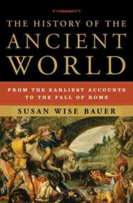 History of the Ancient World : From the Earliest Accounts to the Fall of Rome