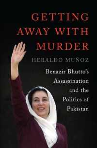 Getting Away with Murder : Benazir Bhutto's Assassination and the Politics of Pakistan
