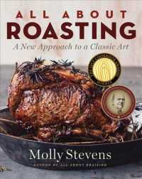 All about Roasting : A New Approach to a Classic Art