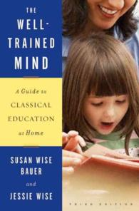 The Well-Trained Mind : A Guide to Classical Education at Home (3RD)