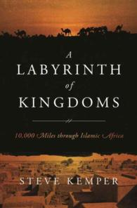 A Labyrinth of Kingdoms : 10,000 Miles through Islamic Africa