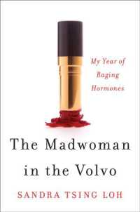 The Madwoman in the Volvo : My Year of Raging Hormones