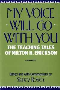 My Voice Will Go with You : The Teaching Tales of Milton H. Erickson, M.D. (Reprint)