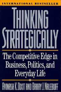 Thinking Strategically : The Competitive Edge in Business, Politics, and Everyday Life (Reissue)
