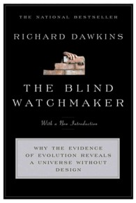 The Blind Watchmaker : Why the Evidence of Evolution Reveals a Universe without Design (Subsequent)