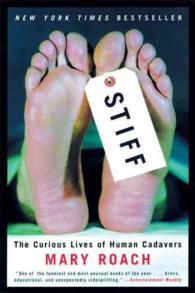 Stiff : The Curious Lives of Human Cadavers (Reprint)
