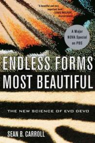 Endless Forms Most Beautiful : The New Science of Evo Devo and the Making of the Animal Kingdom (Reprint)