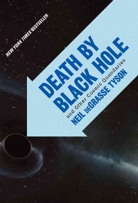 Death by Black Hole : And Other Cosmic Quandaries (Reprint)