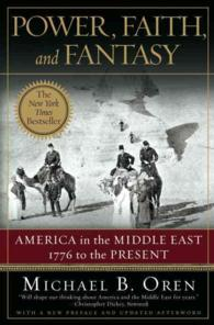 Power, Faith, and Fantasy : America in the Middle East, 1776 to the Present (Reprint)